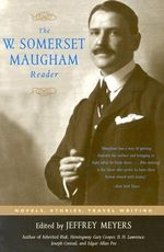 The W. Somerset Maugham Reader : Novels, Stories, Travel Writing - W. Somerset Maugham