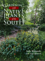 Gardening with Native Plants of the South - Sally Wasowski
