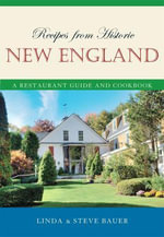 Recipes from Historic New England : A Restaurant Guide and Cookbook - Linda Bauer