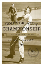 Golf's Greatest Championship : The 1960 U.S. Open - Julian I. Graubart