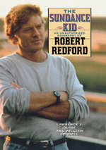 The Sundance Kid : A Biography of Robert Redford - William Schoell