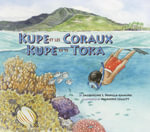 Kupe Et Les Coraux / Kupe Ke Te Toka : Exploring a South Pacific Island Atoll - Marjorie Leggitt