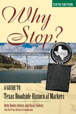 Why Stop? : A Guide to Texas Roadside Historical Markers