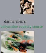 Darina Allen's Ballymaloe Cookery Course - Darina Allen