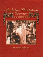 Audubon Plantation Country Cookbook - Anne Butler