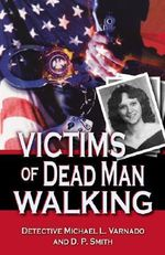 Victims of Dead Men Walking : A Guidebook for the Urban Age - Michael L. Varnado