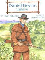 Daniel Boone - Trailblazer : Trailblazer - Nancy Kelly Allen