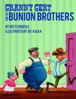 Granny Gert and the Bunion Brothers - Dotti Enderle
