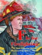 F Is for Firefighting - Dori Hillestad Butler