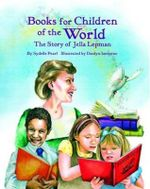 Books for Children of the World : The Story of Jella Lepman - Sydelle Pearl