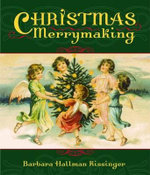 Christmas Merrymaking - Barbara Hallman Kissinger