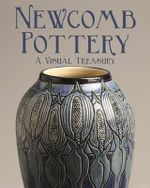 Newcomb Pottery and Craftworks : Louisiana's Art Nouveau - Suzanne Ormond