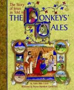 The Story of Jesus as Told in the Donkeys' Tales : Donkey Tales Series - Adele Bibb Colvin