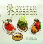 The P &J Oyster Cookbook - Kit Wohl