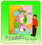 Picasso for Kids : Great Art for Kids