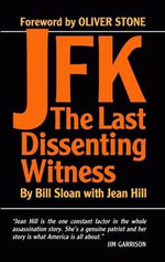 JFK : The Last Dissenting Witness - Bill Sloan