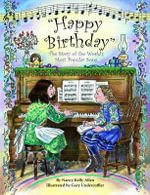Happy Birthday : The Story of the World's Most Popular Song - Nancy Kelly Allen