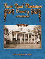 River Road Plantation Country Cookbook - Anne Butler