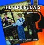The Genuine Elvis : Photos and Untold Stories About the King - Ronnie McDowell