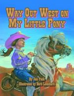 Way Out West on My Little Pony - Jan Peck
