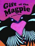 Gift of the Magpie - Janeen Mason