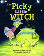 The Picky Little Witch - Elizabeth Brokamp