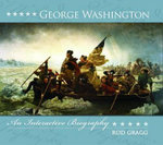 George Washington : An Interactive Biography - Rod Gragg