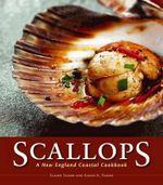 Scallops : A New England Coastal Cookbook - Elaine Tammi