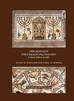 The Hodayot (Thanksgiving Psalms) : A Study Edition of 1QHa - Eileen M. Schuller