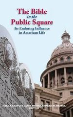 The Bible in the Public Square : Its Enduring Influence in American Life - Mark Chancey