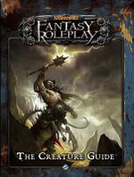Warhammer Fantasy Roleplay : The Creature Guide - Fantasy Flight Games