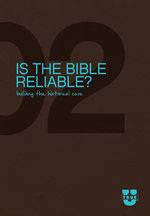 Is the Bible Reliable? : Building the Historical Case