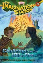 Challenge on the Hill of Fire : Aio Imagination Station Books - Marianne Hering