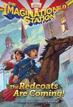 The Redcoats Are Coming! : Imagination Station - Marianne Hering