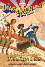 Captured on the High Seas : Aio Imagination Station Books - Marianne Hering