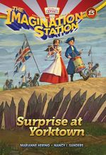 Surprise at Yorktown : Aio Imagination Station Books - Marianne Hering