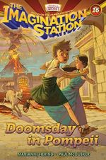 Doomsday in Pompeii : Aio Imagination Station Books - Marianne Hering