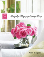 Simply Happy Every Day - Barb Rogers