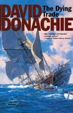 The Dying Trade : The Privateersman Mysteries - David Donachie