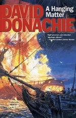 Hanging Matter : Privateersman Mysteries - David Donachie