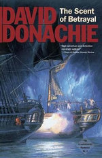 The Scent of Betrayal : The Privateersman Mysteries No.5 - David Donachie