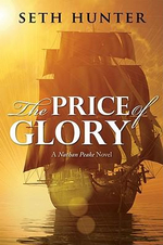 The Price of Glory : A Nathan Peake Novel - Seth Hunter