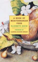 A Book of Mediterranean Food : New York Review Books Classics - Elizabeth David