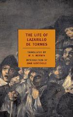 The Life of Lazarillo de Tormes : NYRB Classics Ser. - Juan Goytisolo