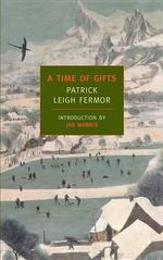 A Time of Gifts : On Foot To Constantinople: From The Hook Of Holland To The Middle Of Danube - Patrick Leigh Fermor