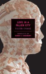 Love in a Fallen City : New York Review Books Classics - Karen Kingsbury