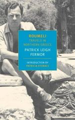 Roumeli : Travels in Northern Greece - Patrick Leigh Fermor