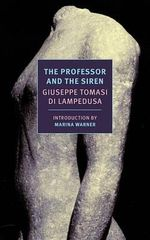 The Professor and the Siren : New York Review Books Classics - Giuseppe Tomasi Di Lampedusa