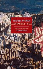 The Use of Man - Aleksandar Tisma