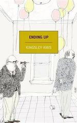 Ending Up : Nyrb Classics - Kingsley Amis